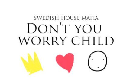 Don't You Worry Child (No te preocupes niño)